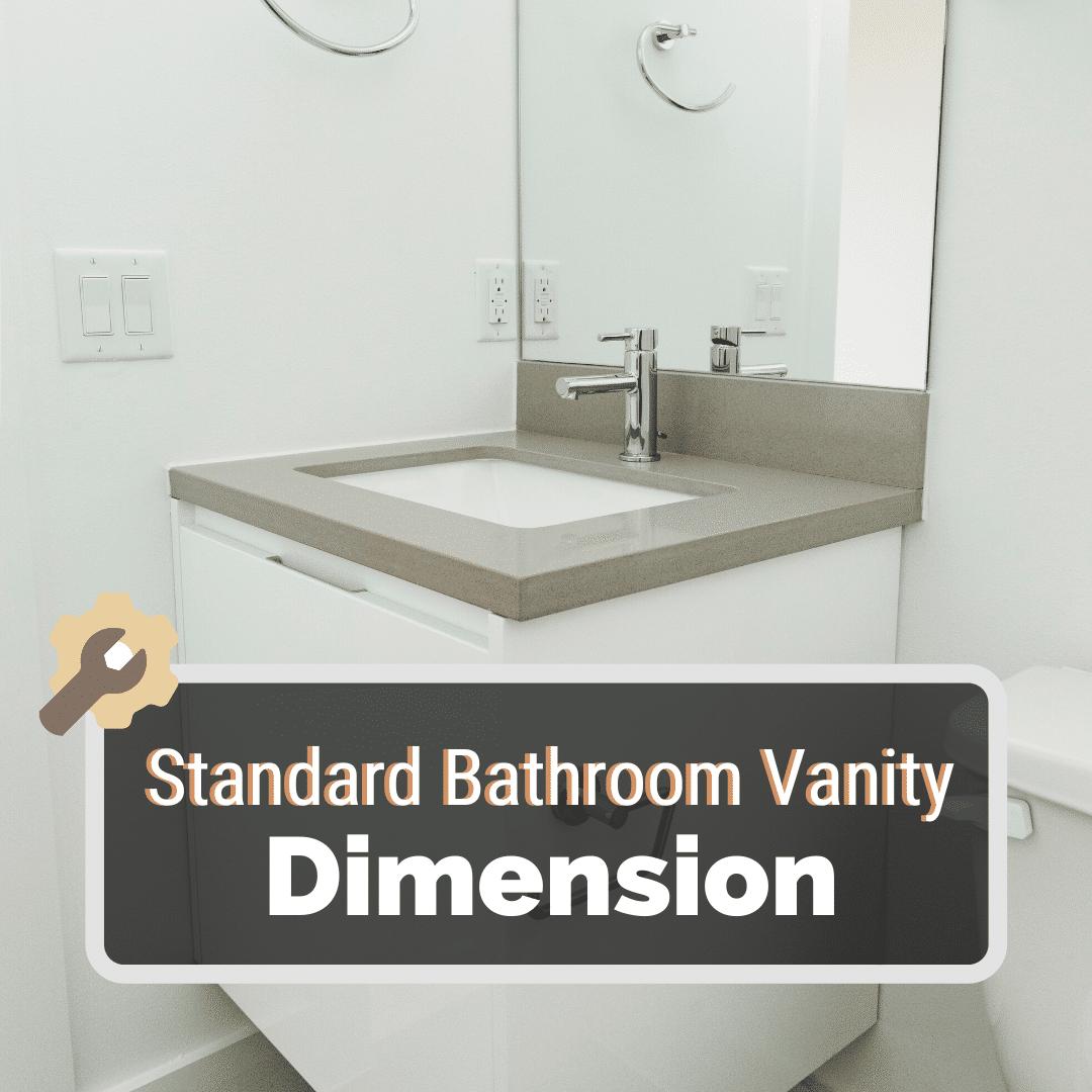 Standard Bathroom Vanity Dimension, Height For Bathroom Vanity
